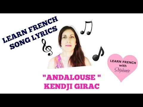 LEARN FRENCH - Lyrics Andalouse - Kendji Girac