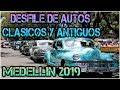 DESFILE DE AUTOS CLÁSICOS Y ANTIGUOS MEDELLIN 2019 #Feriadelasflores #Medellin #Carrosantiguos