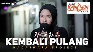 Download Lagu Kembali Pulang - Kangen Band (Cover by Nungki Dwika ft  Dedi Nadaswara Project) mp3