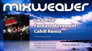 far east movement like a g6 cahill remix