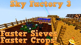 Sky Factory 3 - How to Sieve faster and Grow crops insanely fast EARLY GAME!