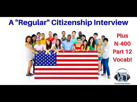 A Regular Citizenship Interview Plus N 400 Part 12 Vocabulary