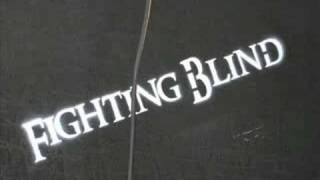 Fighting Blind - Failure