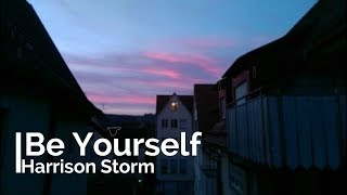 Harrison Storm Be Yourself