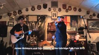 James Hickman & Dan Cassidy at the Uxbridge Folk Club. The Shipyards Apprentice.wmv