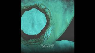 Solar Fields - Origin # 03 (Full Album 2019)