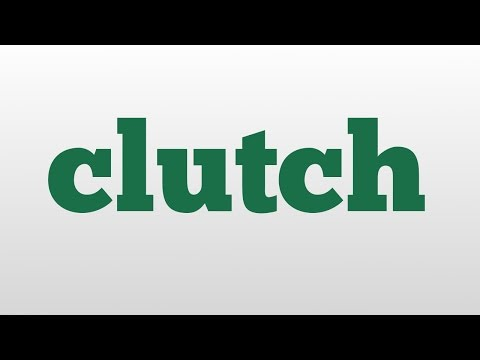 clutch meaning and pronunciation