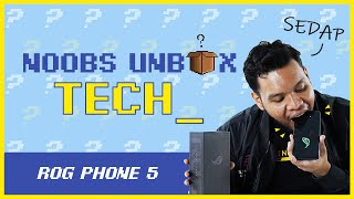 Noobs Unbox Tech #4: ROG Phone 5
