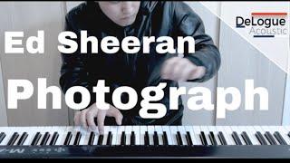 "Ed Sheeran ""Photograph"" (piano cover 2019) | DeLogueAcoustic"