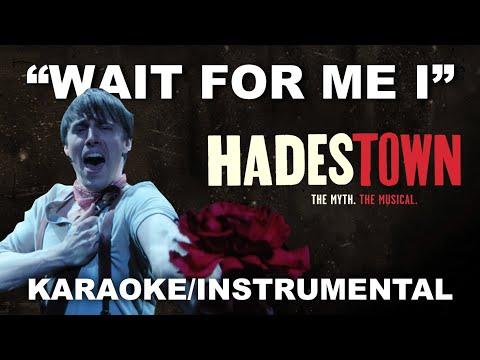 """Wait For Me (Broadway Version)"" - Hadestown [Karaoke/Instrumental]"