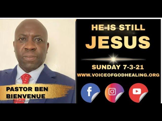 """HE'S STILL JESUS"" Faith series Pastor Ben Bienvenue Sunday 7-3-21"