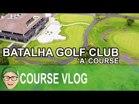 Batalha Golf Club - 'A' Course