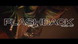 Adrien FRUIT - FLASHBACK (#FRUITION4)