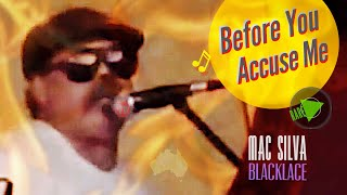 Before_You_Accuse_Me - Mac_Silva & Blacklace @ Building_Bridges_Concert 1988