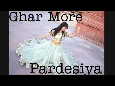 Ghar More Pardesiya | Kalank | Sheetal Biyani