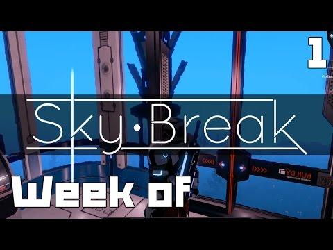 Week of - Sky Break - Part 1