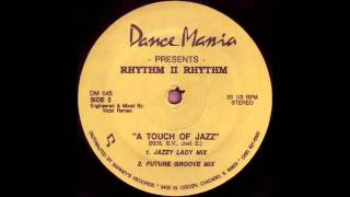 Rhythm II Rhythm - A Touch Of Jazz (Future Groove Mix)