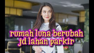 Download Video Rumah LUNA MAYA berubah jadi lahan parkir MP3 3GP MP4