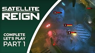 Let's Play Satellite Reign - Part 1 - Final release gameplay