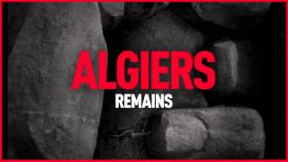 Watch Algiers Remains video