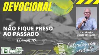 Devocional | NÃO FIQUE PRESO AO PASSADO | 16/03/2021