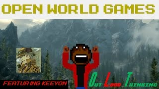 Out Loud Thinking: Open World Games