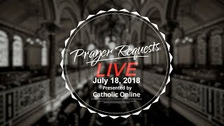Prayer Requests Live for Wednesday, July 18th, 2018 HD Video