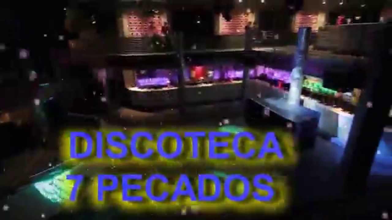 reinaguracion discoteca 7 pecados 19 diciembre youtube