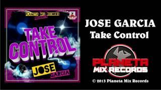 Jose Garcia - Take Control (Radio Edit)