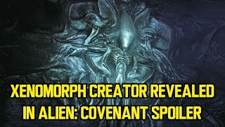 Xenomorph creator revealed in ALIEN: COVENANT spoiler