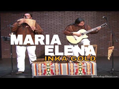 MARIA ELENA | INKA GOLD (Best Pan flute Version) HD