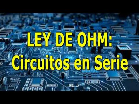 LEY DE OHM Circuitos en Serie/ Fundamentos de electricidad