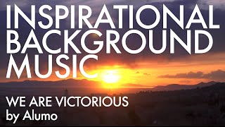 Inspirational Background Music We are Victorious by Alumo