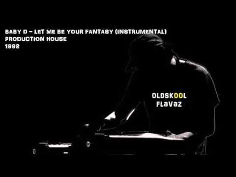 Baby D - Let Me Be Your Fantasy (Instrumental)