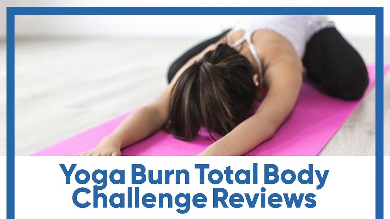 Yoga Burn Total Body Challenge Reviews Youtube