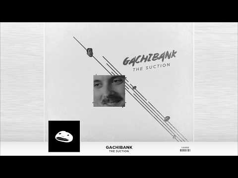 ♂ GACHIBANK - THE SUCTION ♂