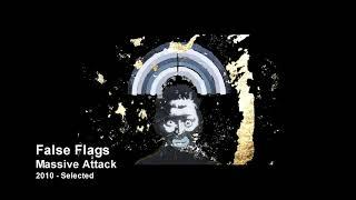 Massive Attack - False Flags [2010 Selected]