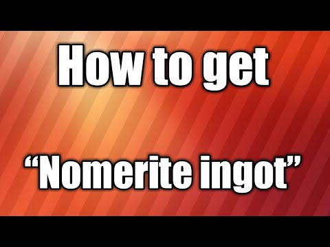 How To Get Nomerite Ingots