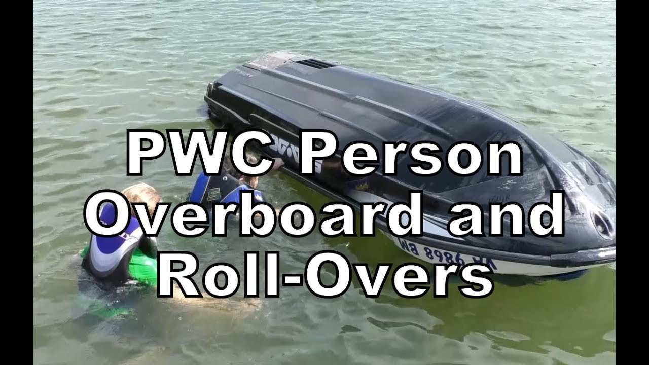 PWC Person Overboard and Roll Overs