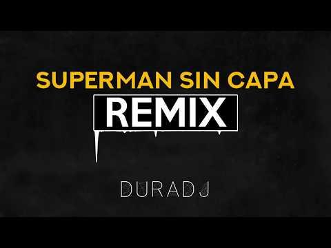 Superman Sin Capa - REMIX TWERK | DURA DJ