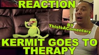 85. Kermit Goes To Therapy REACTION