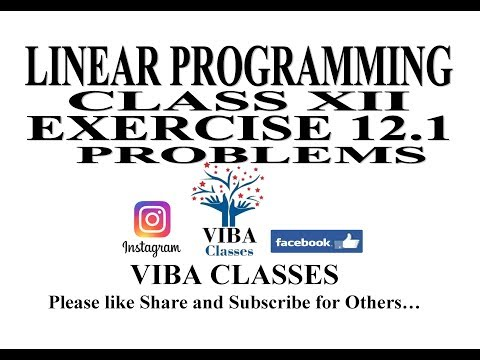 LINEAR PROGRAMMING PROBLEMS, EXERCISE 12.1, CLASS XII, SOLUTIONS, CBSE NCERT
