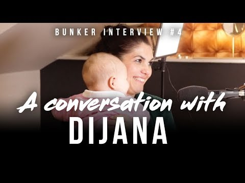 A Conversation With Dijana - Bunker Interview #4 (my Wife!)