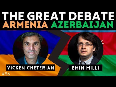 DEBATE: Armenia-Azerbaijan W/ Emin Milli \u0026 Vicken Cheterian   The Great Debate #36