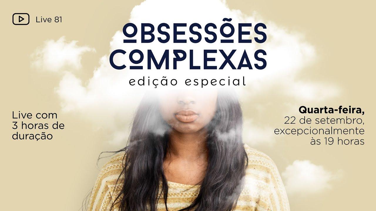 Download 81 [LIVE] Obsessões complexas. Edição especial com 3 horas de duração.