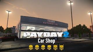 PAYDAY 2 ♦ Car Shop (Автосалон) ♦ Death Sentence
