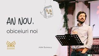 #3 An nou, obiceiuri noi | Adiel Bunescu | MissioDei București