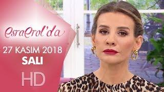 Esra Erol'da 27 Kasım 2018 | Salı