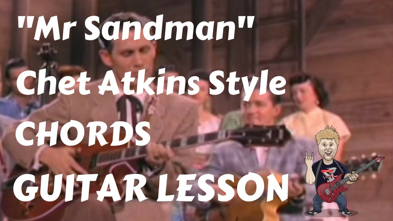 guitar lesson mr sandman chet atkins style chords country fingerstyle part 1 youtube. Black Bedroom Furniture Sets. Home Design Ideas