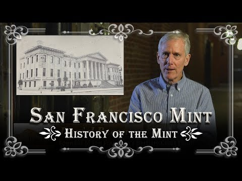 History of the San Francisco Mint with Daniel Bacon